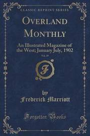 Overland Monthly, Vol. 39 by Frederick Marriott