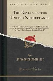 The Revolt of the United Netherlands by Friedrich Schiller image
