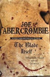 The Blade Itself (First Law #1) by Joe Abercrombie