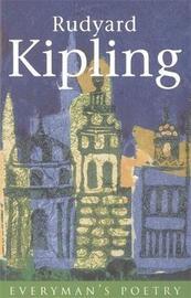 Rudyard Kipling: Everyman Poetry by Rudyard Kipling