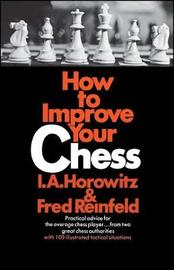 How to Improve Your Chess (Primary) by Horowitz