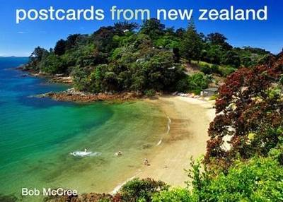 Postcards from New Zealand by Bob McCree
