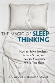 The Magic of Sleep Thinking by Eric Maisel
