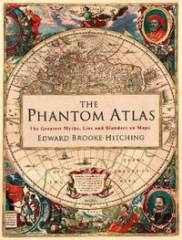 The Phantom Atlas by Edward Brooke-hitching