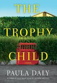 The Trophy Child by Paula Daly