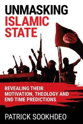 Unmasking Islamic State by Patrick Sookhdeo