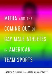Media and the Coming Out of Gay Male Athletes in American Team Sports by Andrew Billings