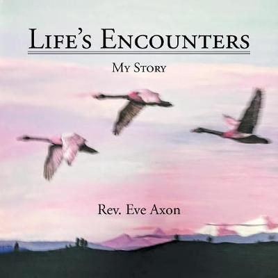 Life's Encounters by Rev Eve Axon