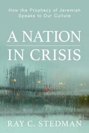 A Nation in Crisis by Ray C Stedman