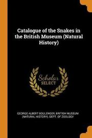 Catalogue of the Snakes in the British Museum (Natural History) by George Albert Boulenger