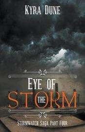 Eye Of The Storm (Stormwatch Saga #4) by Kyra Dune image