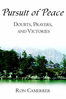 Pursuit of Peace: Doubts, Prayers, and Victories by Ron Camerrer image