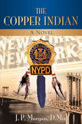The Copper Indian by J. P. Morgan