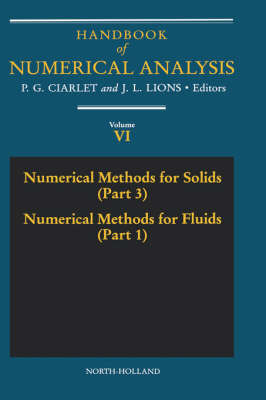 Numerical Methods for Solids (Part 3) Numerical Methods for Fluids (Part 1): Volume 6 by P. G. Ciarlet