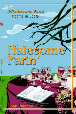 Halesome Farin': (Wholesome Fare) by John Waddell