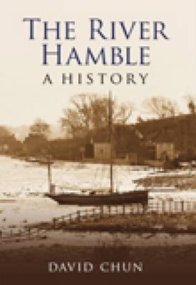 The River Hamble A History by David Chun