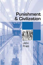 Punishment and Civilization by John Pratt