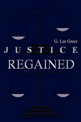Justice Regained by G. Lee Greer image