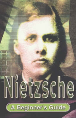Nietzsche: A Beginner's Guide by Roy Jackson