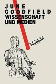 Wissenschaft Und Medienxc by June Goodfield