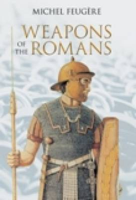 Weapons of the Romans by Michel Feugere image