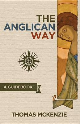 The Anglican Way by Thomas McKenzie