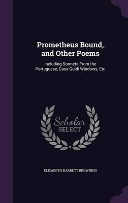 Prometheus Bound, and Other Poems by Elizabeth (Barrett) Browning