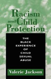 Racism and Child Protection by Valerie Jackson