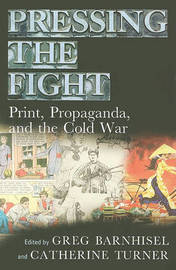 Pressing the Fight: Print, Propaganda, and the Cold War image