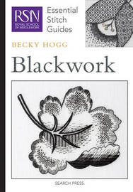RSN Essential Stitch Guides: Blackwork by Becky Hogg