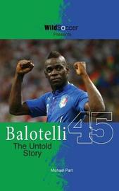 Balotelli - The Untold Story by Michael Part image