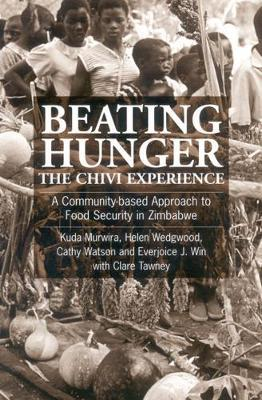 Beating Hunger, The Chivi Experience by Kuda Murwira