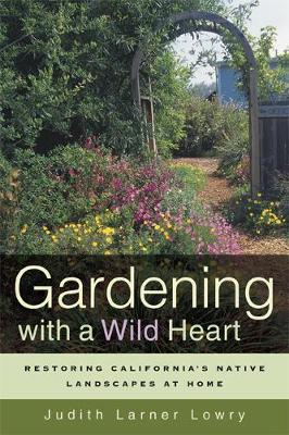 Gardening with a Wild Heart by Judith Larner Lowry image