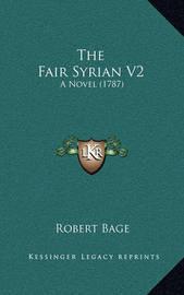 The Fair Syrian V2: A Novel (1787) by Robert Bage