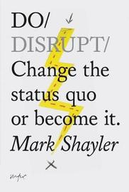Do Disrupt by Mark Shayler