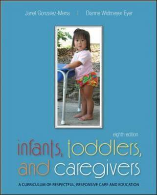 Infants, Toddlers, and Caregivers: A Curriculum of Respectful, Responsive Care and Education by Janet Gonzalez-Mena image