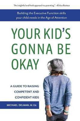 Your Kid's Gonna Be Okay by Michael Delman image
