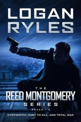 The Reed Montgomery Series by Logan Ryles