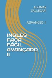 Ingles Faca Facil Avancado II by Alcimar Luiz Callegari
