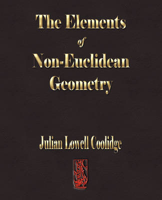 The Elements of Non-Euclidean Geometry by Julian Lowell Coolidge image