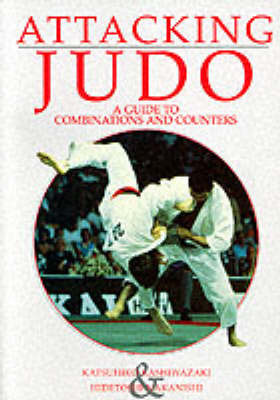 Attacking Judo: A Guide to Combinations and Counters by Katsuhiko Kashiwazaki image
