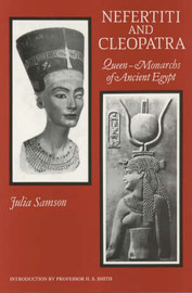 Nefertiti and Cleopatra: Queen-monarchs of Ancient Egypt by Julia Samson image