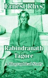 Rabindranath Tagore: A Biographical Study by Ernest Rhys image