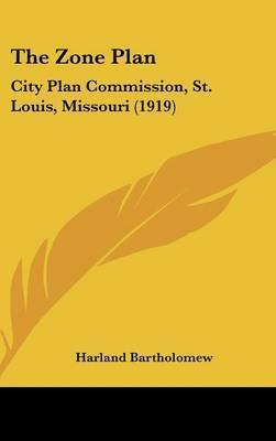 The Zone Plan: City Plan Commission, St. Louis, Missouri (1919) by Harland Bartholomew image