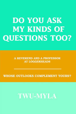 Do You Ask My Kinds of Questions Too? by Khenzy Zheufanell