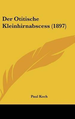 Der Otitische Kleinhirnabscess (1897) by Paul Koch