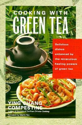 Cooking with Green Tea by Ying Chang Compestine image