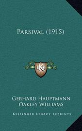 Parsival (1915) by Gerhart Hauptmann
