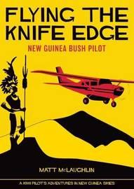 Flying the Knife Edge by Matt McLaughlin