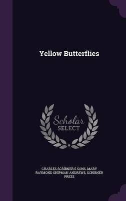 Yellow Butterflies by Charles Scribner's Sons